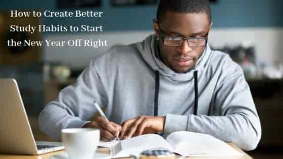 How To Create Better Study Habits To Start The New Year Off Right header