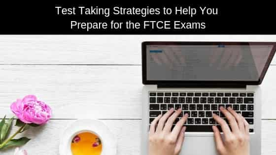 Test Taking Strategies to Help You Prepare for the FTCE Exams header